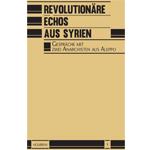 n°1 – Revolutionäre Echos aus Syrien